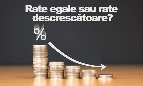 rate-egale-rate-descrescatoare